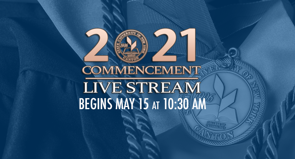 2021 Commencement Live Stream - Begins May 15 @ 10:30 AM